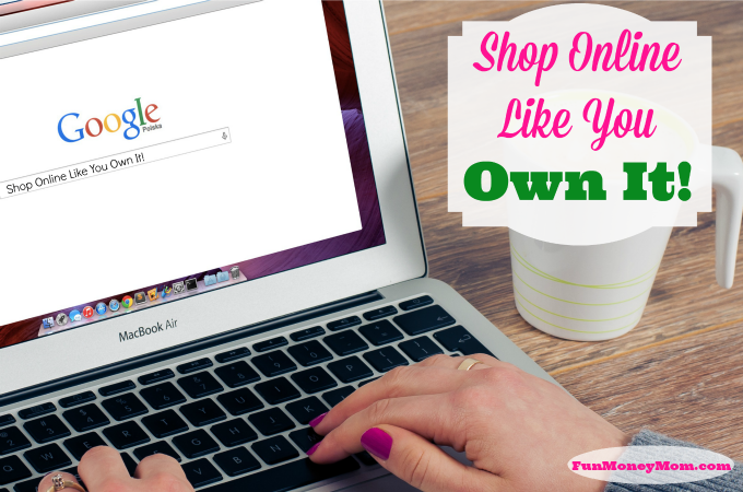 Shop Online Like You Own It!