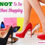What NOT to do when shoe shopping…