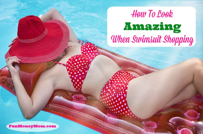 How ToLook Amazing When Swimsuit Shopping