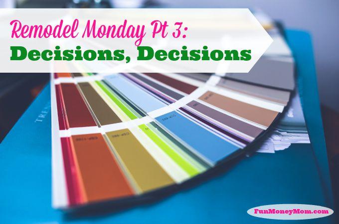 Remodel Monday Pt. 3: Decisions, Decisions