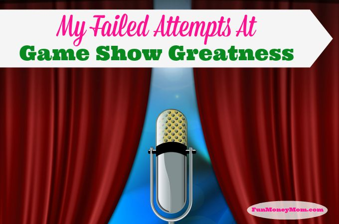 My Failed Attempts At Game Show Greatness