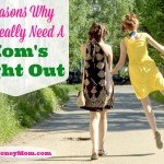5 Reasons Why You REALLY Need A Mom's Night Out!