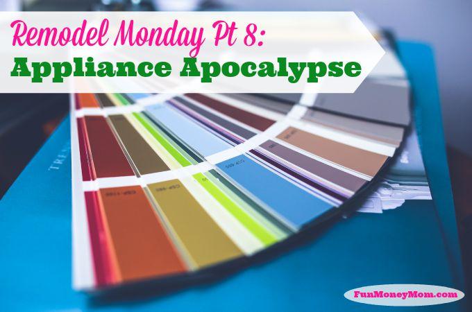 Remodel Monday Pt. 8: Appliance Apocalypse