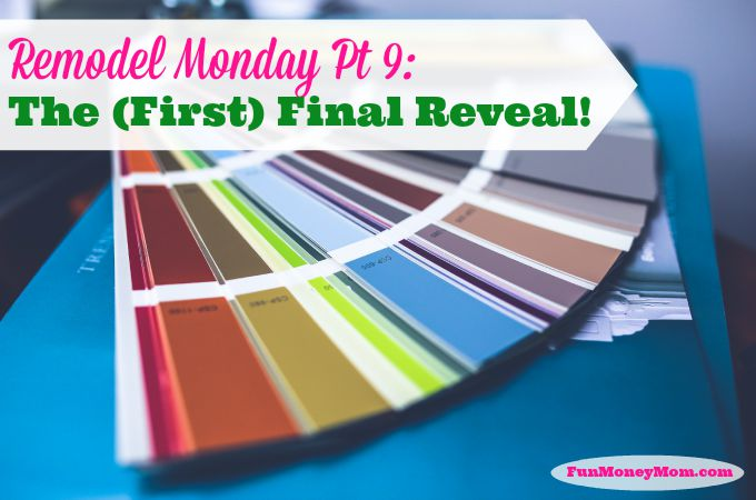 Remodel Monday Pt. 9:  The (First) Final Reveal!!!