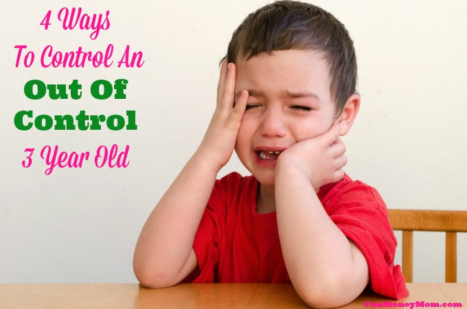 4 Ways To Control An Out-Of-Control Three Year Old (a.k.a. How To Survive Toddler Tantrums)
