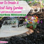 How To Create A Magical Fairy Garden (plus a Fairy Garden Giveaway)