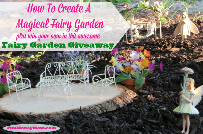 How To Create A Magical Fairy Garden (plus a Fairy Garden Giveaway)