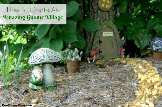 How To Create An Amazing Gnome Village