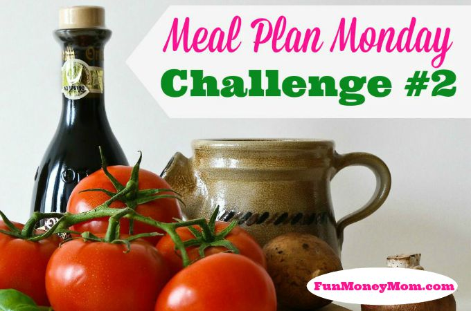 Meal Plan Monday Challenge #2