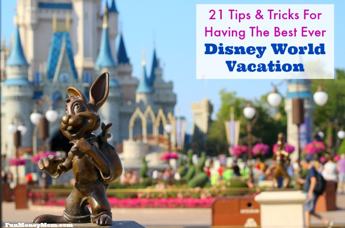 21 Tips & Tricks For Having The Best Ever Disney World Vacation