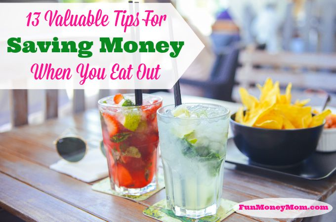13 Valuable Tips For Saving Money When You Eat Out