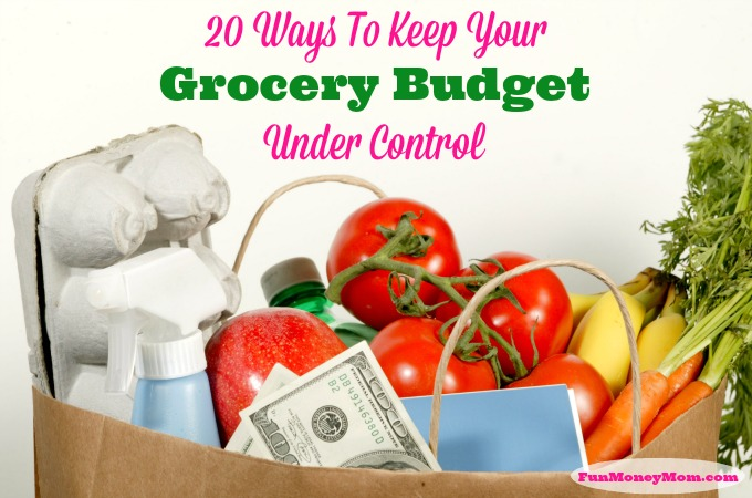 20 Ways To Keep Your Grocery Budget Under Control