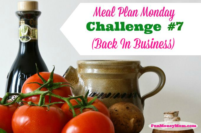 Meal Plan Monday Challenge #7 (Back In Business)