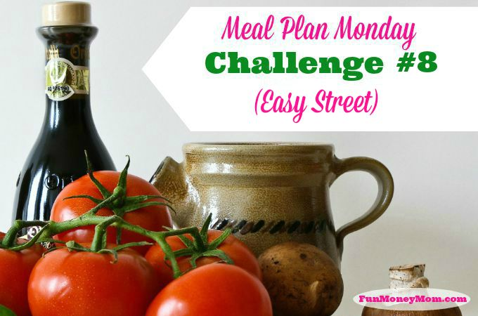 Meal Plan Monday Challenge #8 (Easy Street)