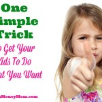 One Simple Trick To Get Your Kids To Do What You Want