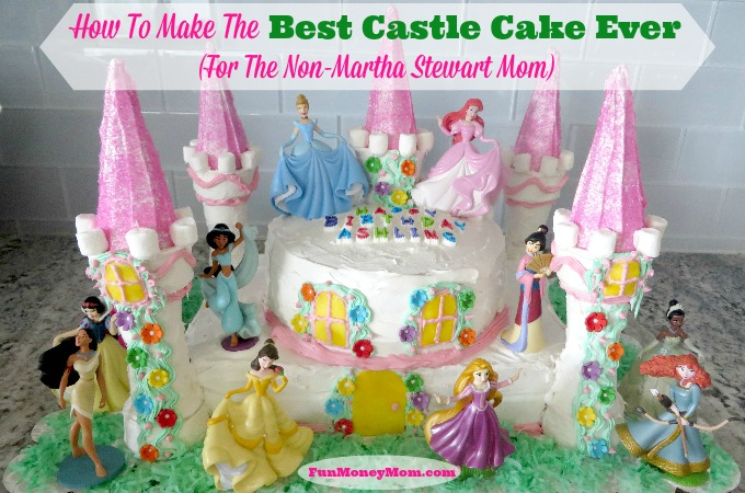 How To Make The Best Castle Cake Ever (For The Non-Martha Stewart Mom)