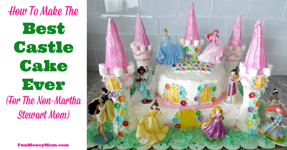 How To Make The Best Castle Cake Ever For Non Martha Stewart Mom