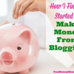 How I Finally Started To Make Money From Blogging