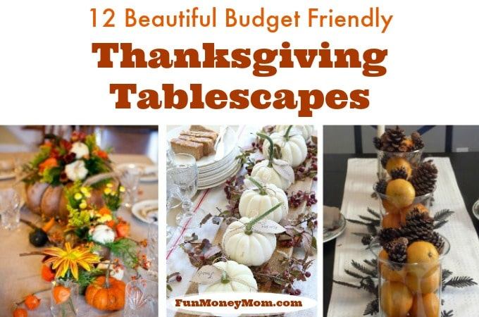12 Amazingly Easy & Inexpensive Thanksgiving Tablescapes