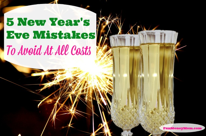 5 New Year's Eve Mistakes To Avoid At All Costs