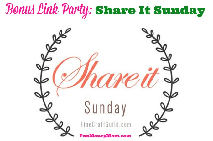 Bonus Link Party: Share It Sunday