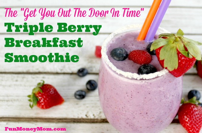 "The ""Get You Out The Door On Time"" Triple Berry Breakfast Smoothie"