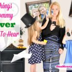 13 Things A Mommy Never Wants To Hear