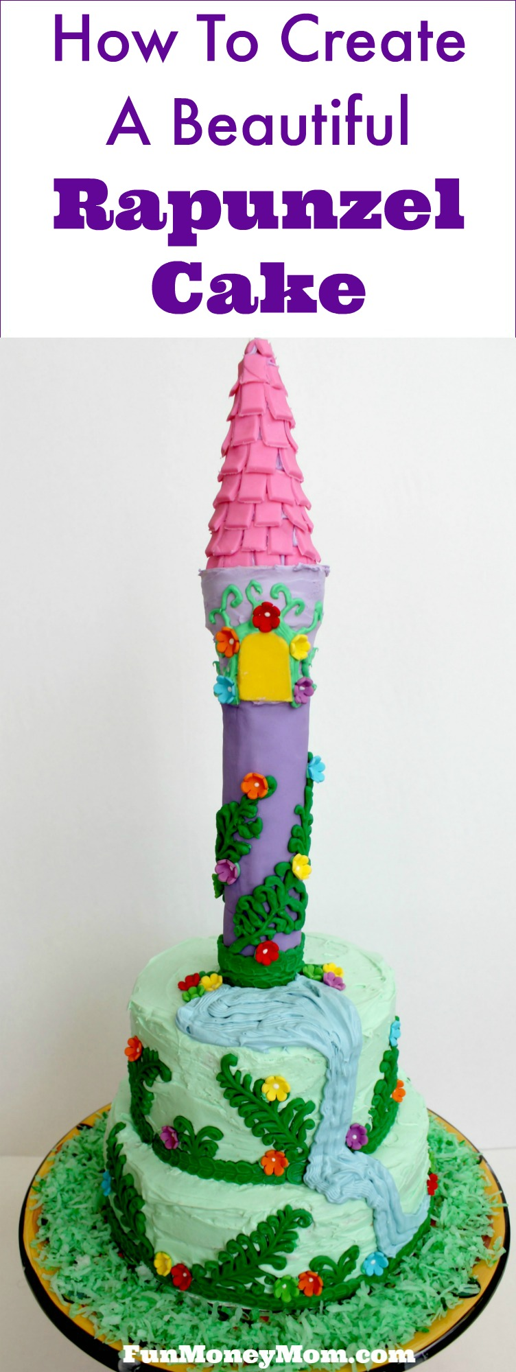 How To Create A Beautiful Rapunzel Cake Fun Money Mom