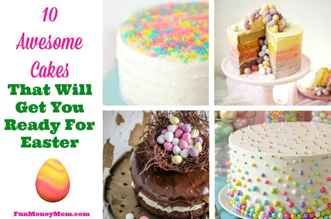10 Awesome Cakes That Will Get You Ready For Easter