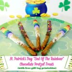 "St. Patrick's Day ""End Of The Rainbow"" Chocolate Pretzel Treats (with free gift tag printables)"