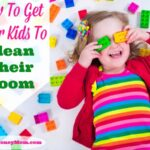 How To Get Your Kids To Clean Their Room