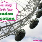 10 Fun Things To Do On Your London Vacation