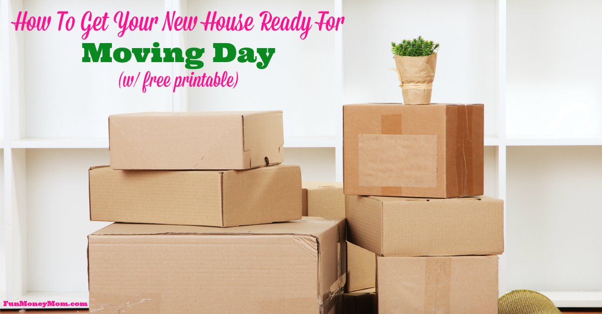How to get your new house ready for moving day w free for Moving into a new build house tips