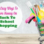 10 Easy Ways To Save Money On Back To School Shopping