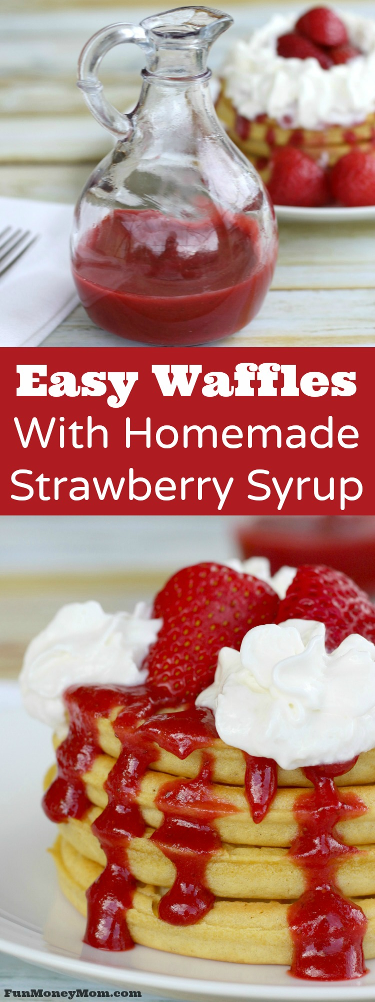 Want an easy breakfast that won't take all morning? These waffles with homemade strawberry syrup will get your day off to a great start! Make the syrup ahead of time and your waffles are ready in minutes.