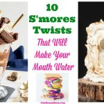 10 S'mores Twists That Will Make Your Mouth Water