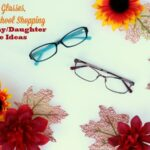 New Glasses, Back To School Shopping & Mommy Daughter Date Ideas