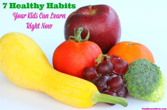 7 Healthy Habits Your Kids Can Learn Right Now
