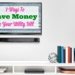 7 Ways To Save Money On Your Utility Bill