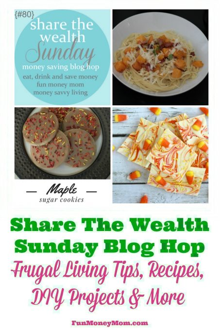 Join us for the Share The Wealth Sunday Blog Hop #80 (week of 10/28/16) and share your best recipes, DIY projects, frugal living tips and more!