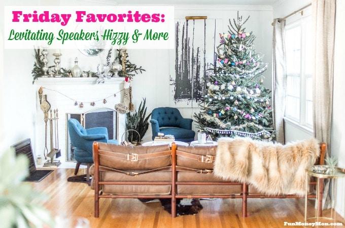 Friday Favorites: Levitating Speakers, Hizzy & More