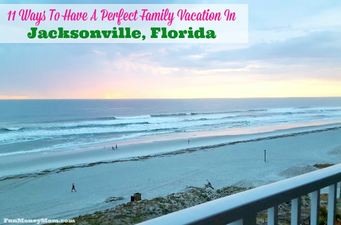 11 Ways To Have A Perfect Family Vacation In Jacksonville, Florida