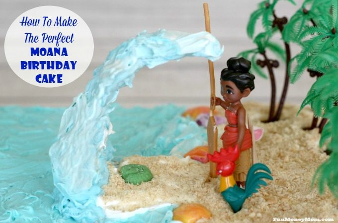 How To Make The Perfect Moana Birthday Cake Fun Money Mom