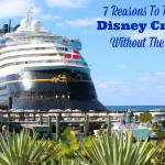 7 Reasons To Take A Disney Cruise Without The Kids