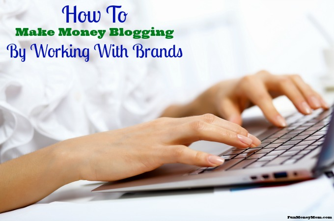 How To Make Money Blogging By Working With Brands