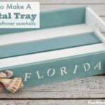 How To Make A Coastal Tray With Your Leftover Seashells