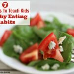 7 Easy Ways To Teach Kids Healthy Eating Habits