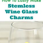 How To Easily Make Stemless Wine Glass Charms