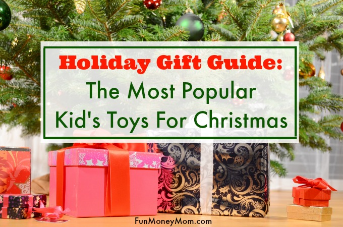Holiday Gift Guide – The Most Popular Kid's Toys For Christmas