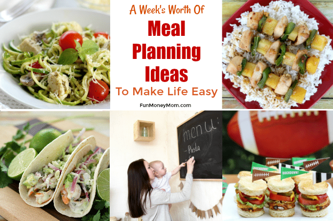 A Week's Worth Of Meal Planning Ideas To Make Life Easy